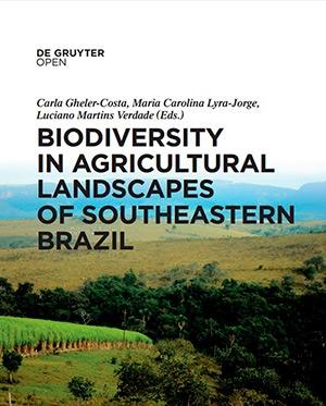 Obra com download gratuito aborda aspectos biológicos e humanos relativos à conservação da biodiversidade em paisagens alteradas pela agricultura